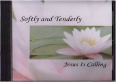 Softly and Tenderly Jesus Is Calling