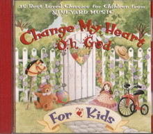 Change My Heart Oh God--English CD (For Kids)